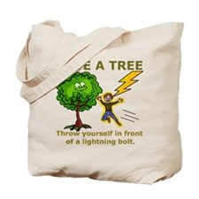Funny Save a Tree Tote Bag