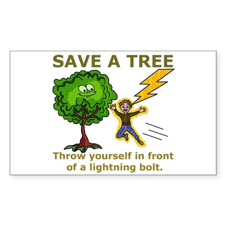 Funny Save a Tree Sticker (Rectangle)