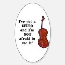 I've Got a Cello Oval Decal