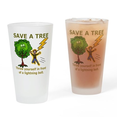 Funny Save a Tree Drinking Glass