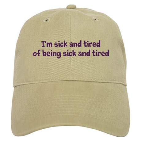 sick and tired baseball cap by fibromodem