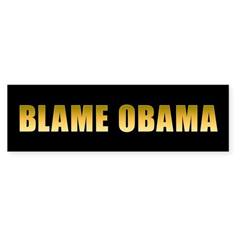 Blame Obama Sticker (Bumper)