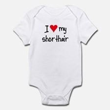 I LOVE MY Shorthair Infant Bodysuit