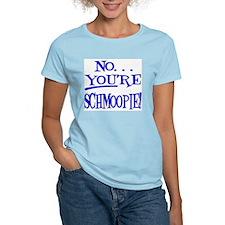 youre_schmoopie T-Shirt