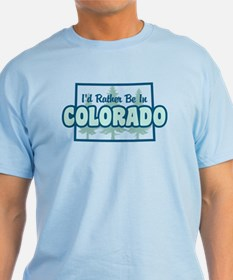 I'd Rather Be In Colorado T-Shirt
