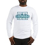 I'd Rather Be In Colorado Long Sleeve T-Shirt