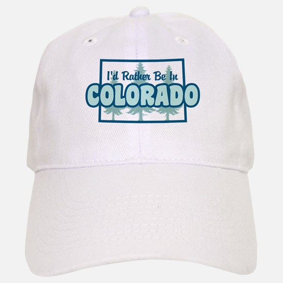 I'd Rather Be In Colorado Baseball Baseball Cap