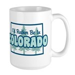 I'd Rather Be In Colorado Large Mug