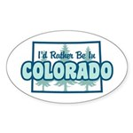 I'd Rather Be In Colorado Sticker (Oval)
