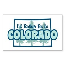 I'd Rather Be In Colorado Decal