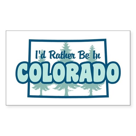 I'd Rather Be In Colorado Sticker (Rectangle)