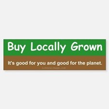 Buy Locally Grown Bumper Bumper Sticker
