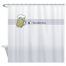 You Like This Beer Shower Curtain
