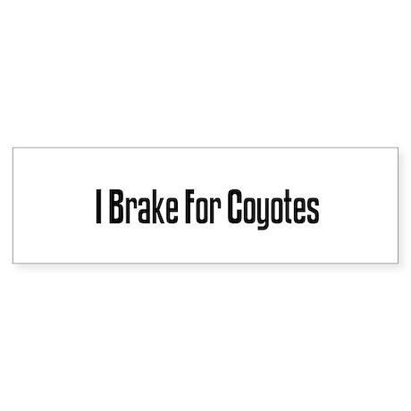 I Brake For Coyotes Bumper Sticker