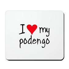 I LOVE MY Podengo Mousepad