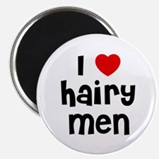 I * Hairy Men Magnet