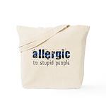 Allergic to Stupid People Tote Bag