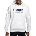 Allergic to Stupid People Hooded Sweatshirt