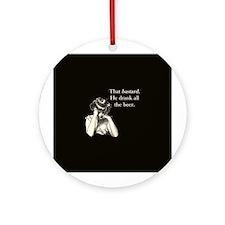 Bastard Drank All Beer Ornament (Round)