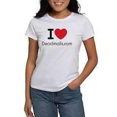 I Love Deadmalls.com Woman's T-Shirt