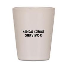 Medical School Survivor Shot Glass