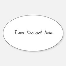 I am Evil Twin Oval Decal