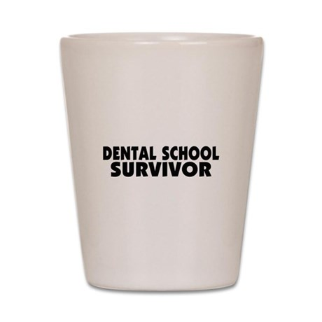 Dental School Survivor Shot Glass