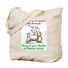 Pet Stores are for Supplies Tote Bag