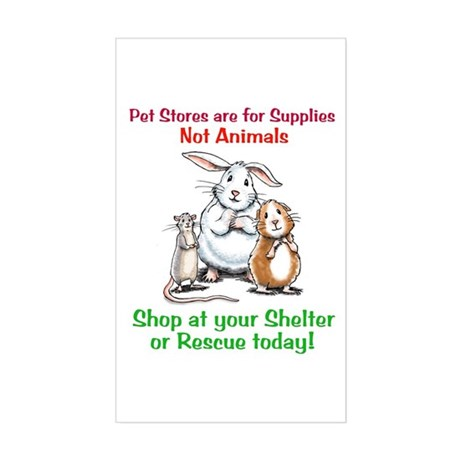 Pet Stores are for Supplies Rectangle Sticker