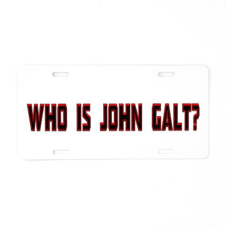 Who is John Galt Aluminum License Plate