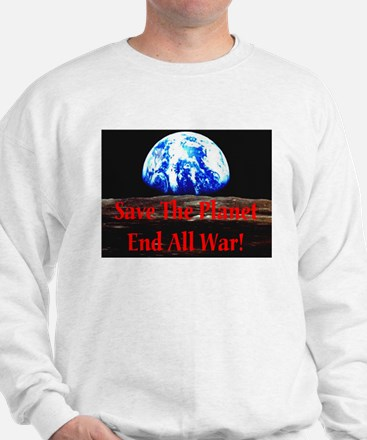 Save The Planet End All War R Sweatshirt