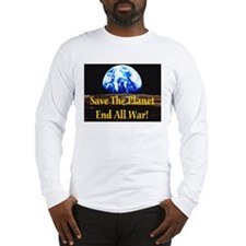 Save The Planet End All War G Long Sleeve T-Shirt