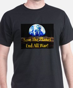 Save The Planet End All War G Black T-Shirt