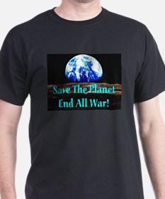 Save The Planet End All War S Black T-Shirt