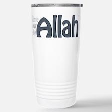 """Time for ALLAH"" Travel Mug"