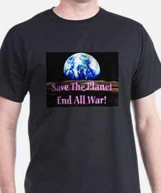 Save The Planet End All War! Black T-Shirt