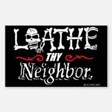 Loathe Thy Neighbor Sticker, by DG Wit