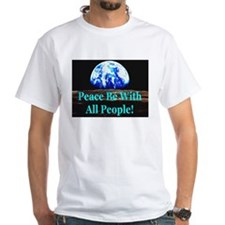 Peace Be With All People! Shirt