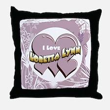 I Love Loretta Lynn Throw Pillow