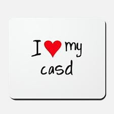 I LOVE MY CASD Mousepad