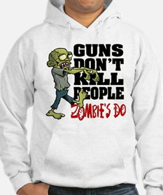 Guns Don't Kill People - Zombie' Hoodie