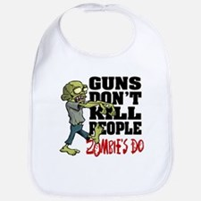 Guns Don't Kill People - Zombie's Do Bib