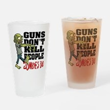 Guns Don't Kill People - Zombie's D Drinking Glass