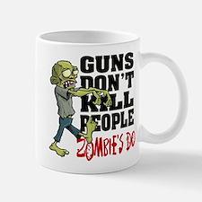 Guns Don't Kill People - Zombie's Do Mug