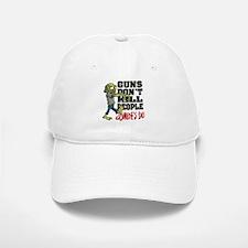 Guns Don't Kill People - Zombie's Do Baseball Baseball Cap