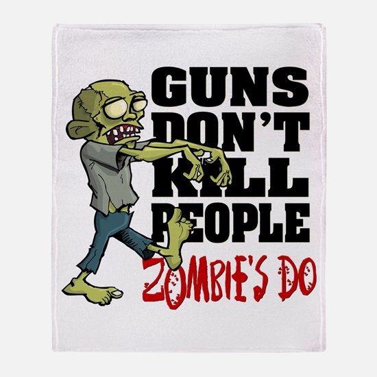 Guns Don't Kill People - Zombie's Do Throw Blanket