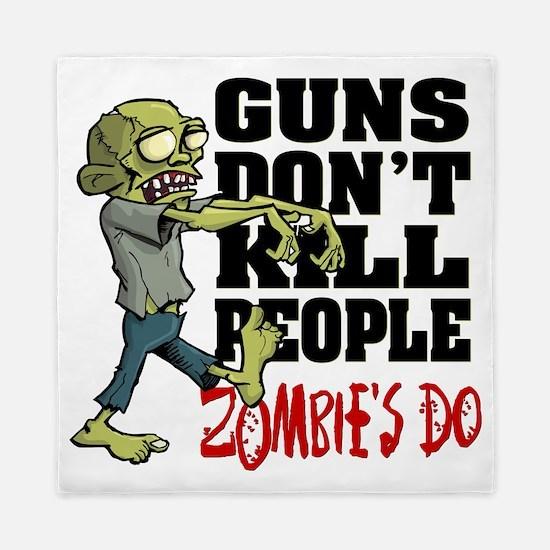 Guns Don't Kill People - Zombie's Do Queen Duvet