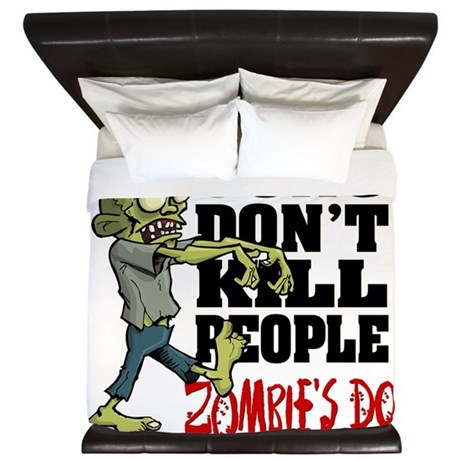 Guns Don't Kill People - Zombie's Do King Duvet
