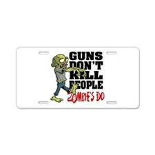 Guns Don't Kill People - Zo Aluminum License Plate
