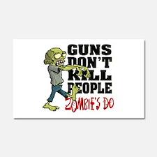 Guns Don't Kill People - Zombie Car Magnet 20 x 12